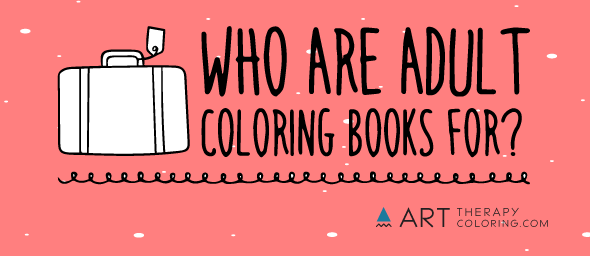 who are adult coloring books for