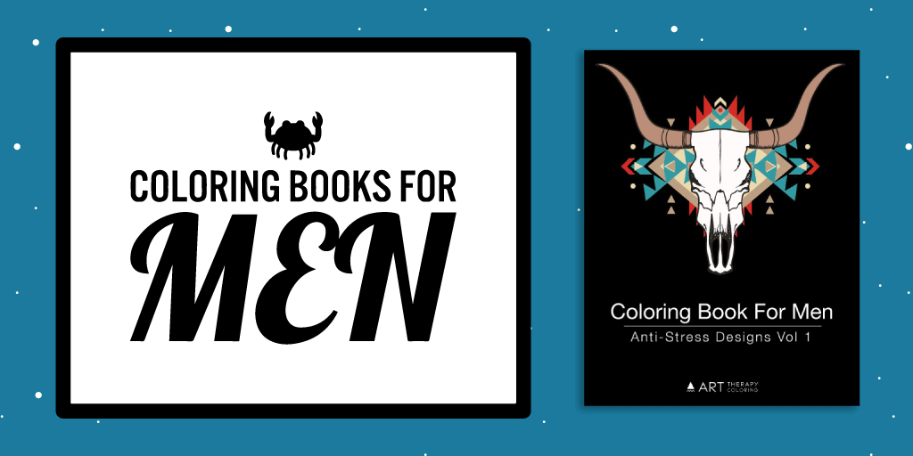 Coloring Books For Men: Coloring Books Guys Actually Want To Color!