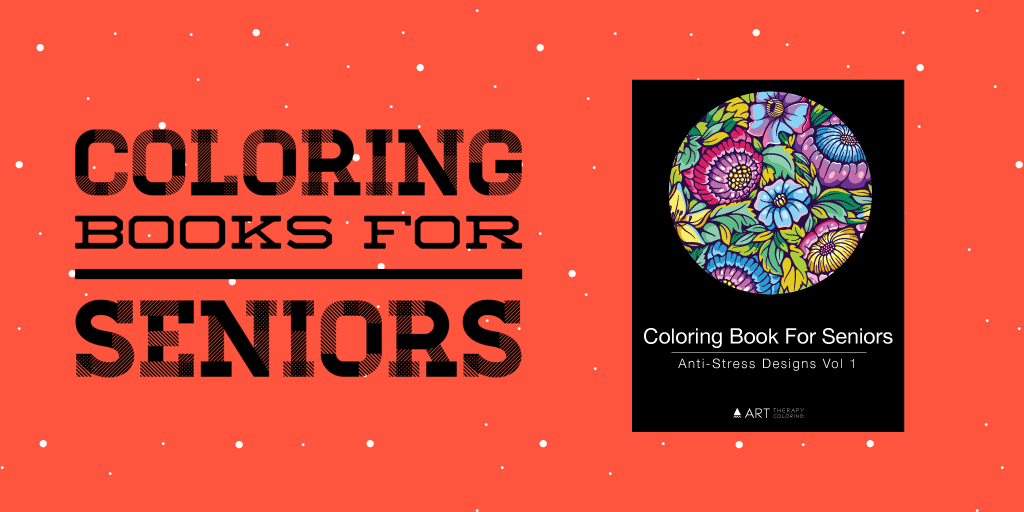 Coloring Books for Seniors - Large Print Coloring Books