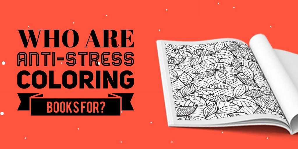 who are anti stress coloring books for