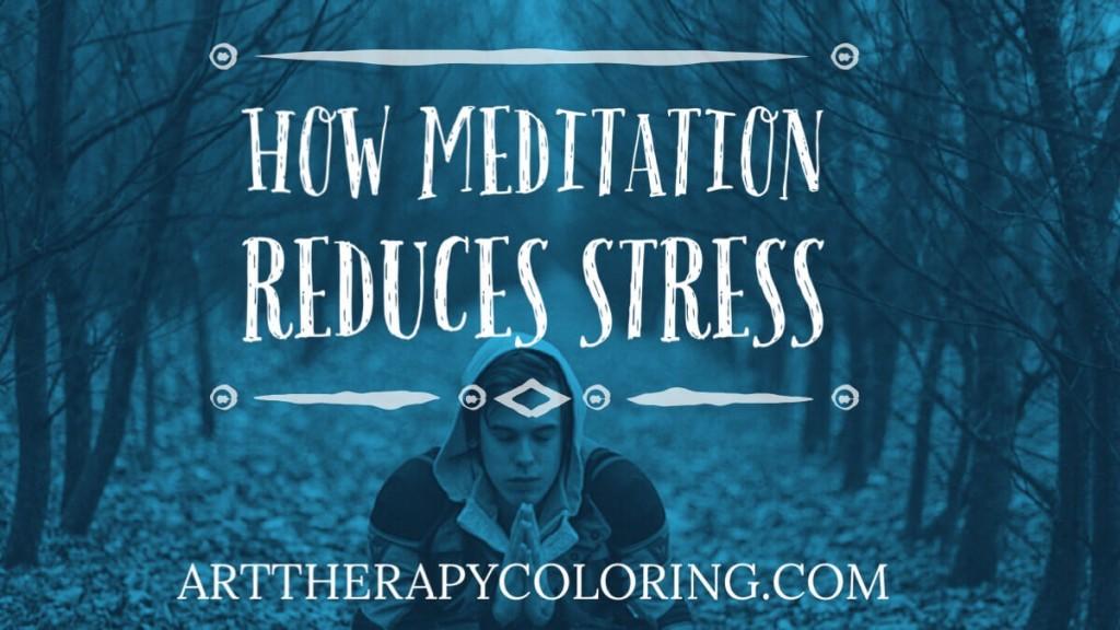 How meditation reduces stress