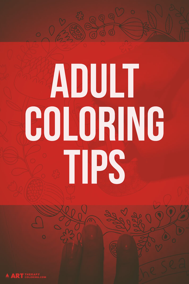 Coloring 101 for Adults: The Ultimate Guide - Art Therapy Coloring