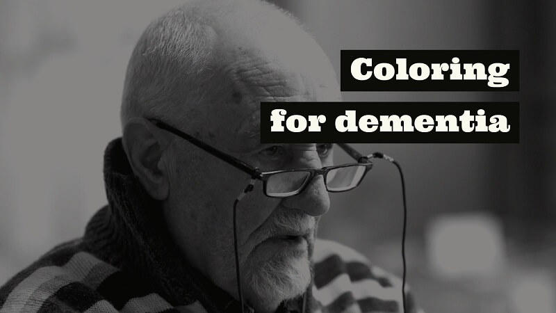Coloring for dementia