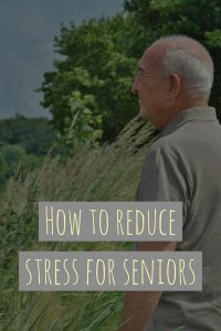 How to reduce stress for seniors