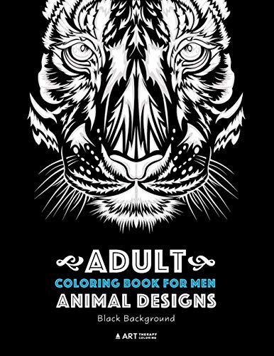 Adult Coloring Book For Men: Animal Designs: Black Background: Masculine Designs for Guys