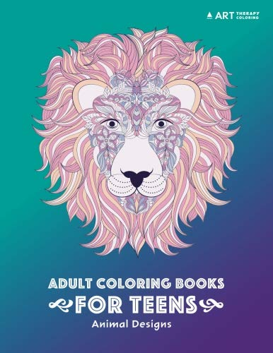 Adult Coloring Books for Teens: Animal Designs: Colouring Pages for Teenagers, Boys, Girls, Teens, Tweens and Older Kids