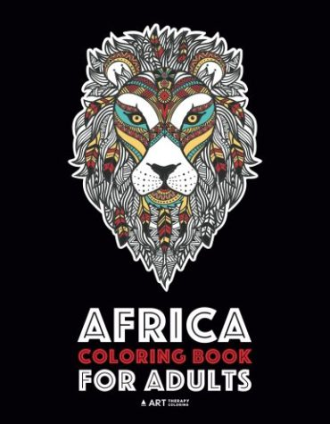 Africa Coloring Book For Adults: Artwork Inspired by African Designs, Adult Coloring Book for Men, Women and Teenagers
