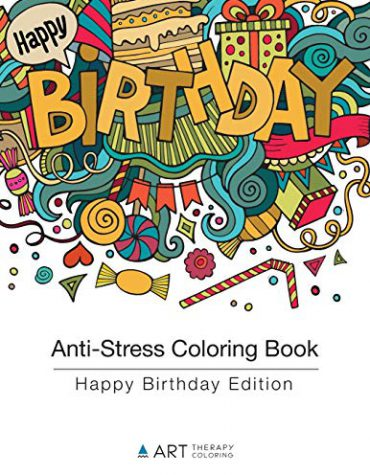 Anti-Stress Coloring Book: Happy Birthday Edition
