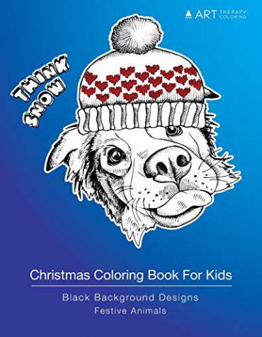Christmas Coloring Book For Kids: Black Background Designs: Festive Animals: Holiday Designs For Kids, Older Kids, Girls, Boys, Tweens