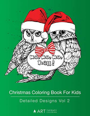 Christmas Coloring Book For Kids: Detailed Designs Vol 2: Holiday Themed Designs For Kids, Girls, Boys and Tweens