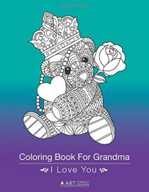 Coloring Book For Grandma: I Love You: Zendoodle Butterflies, Flowers, Cute Animal Drawings For Relaxation