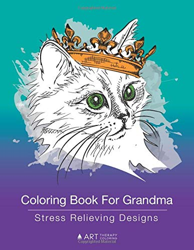 Coloring Book For Grandma: Stress Relieving Designs: Zendoodle Drawings Of Cute Animals, Butterflies, Flowers, Mandalas and More
