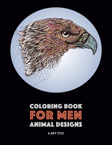 Coloring Book for Men: Animal Designs: Detailed Designs For Relaxation and Stress Relief