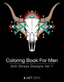 Coloring Book For Men: Anti-Stress Designs Vol 1