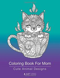Coloring Book For Mom: Cute Animal Designs: Zentangle Drawings Of Cats, Dogs, Birds, Horses, Elephants and More