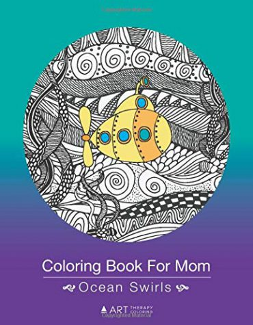 Coloring Book For Mom: Ocean Swirls: Zentangle Dolphins, Penguins, Whales, Fish, Sea Turtles & Seal Drawings