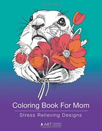 Coloring Book For Mom: Stress Relieving Designs: Zendoodle Drawings Of Cute Animals, Butterflies, Flowers, Mandalas & More