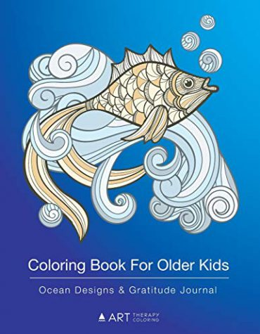 Coloring Book For Older Kids: Ocean Designs & Gratitude Journal: Coloring Pages & Gratitude Journal In One