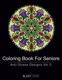 Coloring Book for Seniors: Anti-Stress Designs Vol 3