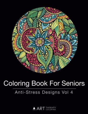 Coloring Book for Seniors: Anti-Stress Designs Vol 4