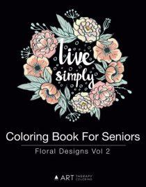 Coloring Book for Seniors: Floral Designs Vol. 2