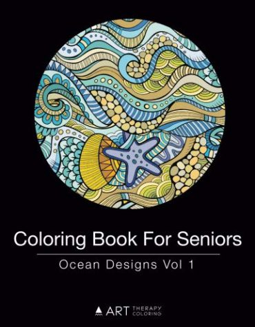 Coloring Book for Seniors: Ocean Designs Vol 1