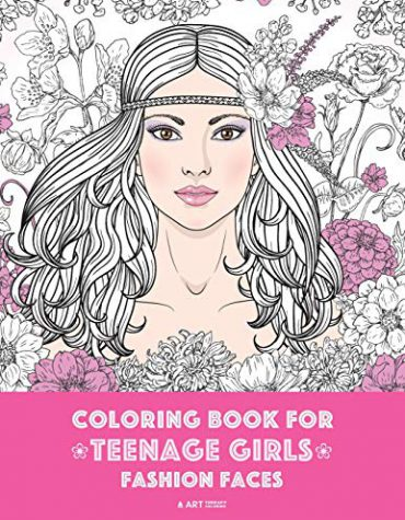 Coloring Book For Teenage Girls: Fashion Faces: Gorgeous Hair Style, Cool, Cute Designs For Girls