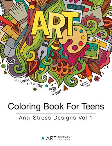 Coloring Book For Teens: Anti-Stress Designs Vol 1