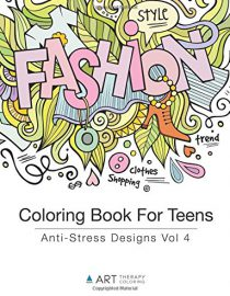 Coloring Book For Teens: Anti-Stress Designs Vol 4