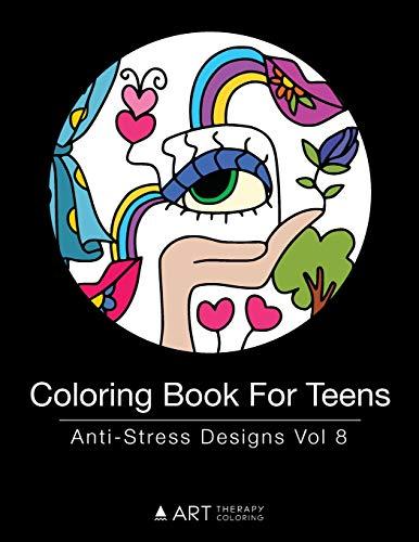Coloring Book For Teens: Anti-Stress Designs Vol 8