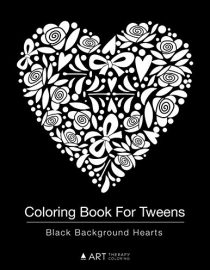 Coloring Book For Tweens: Black Background Hearts: Colouring Book for Young Adults, Boys and Girls