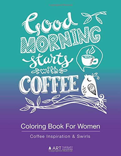 Coloring Book For Women: Coffee Inspiration & Swirls: A Black Background Coloring Book For Coffee Lovers