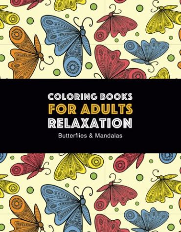 Coloring Books for Adults Relaxation: Butterflies & Mandalas: Zendoodle Butterfly & Mandala Designs For Stress Relief