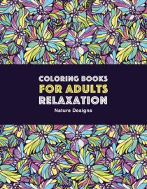 Coloring Books for Adults Relaxation: Nature Designs: Zendoodle Animals, Birds, Owls, Deer, Squirrels, Turtles and More