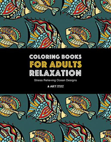 Coloring Books for Adults Relaxation: Stress Relieving Ocean Designs: Dolphins, Whales, Shark, Fish, Jellyfish, Starfish, Seahorses, Turtles and more