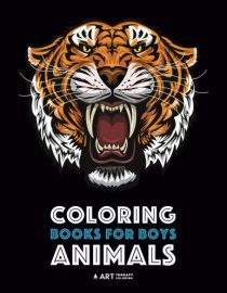 Coloring Books For Boys: Animals: Detailed Animal Drawings for Older Boys, Teens & Young Adults