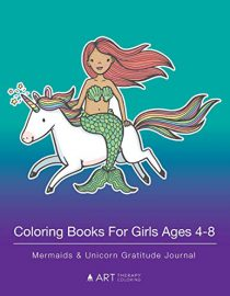 Coloring Books For Girls Ages 4-8: Mermaids & Unicorn Gratitude Journal: Colouring Pages & Gratitude Journal In One