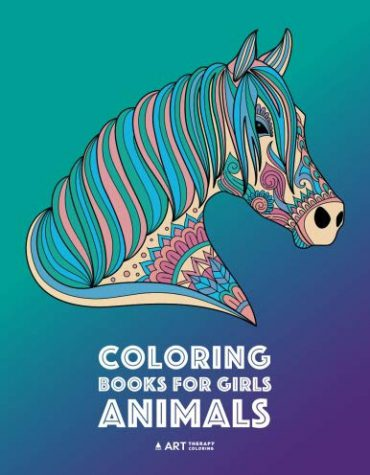 Coloring Books For Girls: Animals: Relaxing Colouring Book for Girls, Detailed Coloring Pages of Horses, Lions, Elephants, Bears, Sloth and More