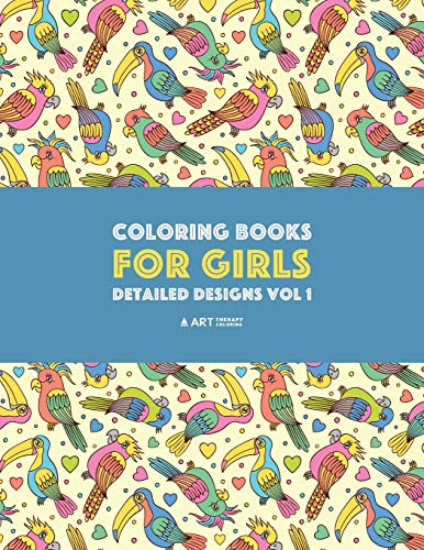 Coloring Books For Girls: Detailed Designs Vol 1: Advanced Coloring Pages For Older Girls & Teenagers