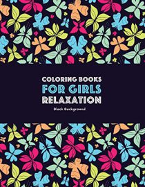 Coloring Books for Girls Relaxation: Black Background: Detailed Designs For Older Girls & Teenagers