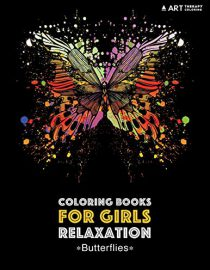 Coloring Books For Girls Relaxation: Butterflies: Black Background Detailed Designs For Older Girls & Teens