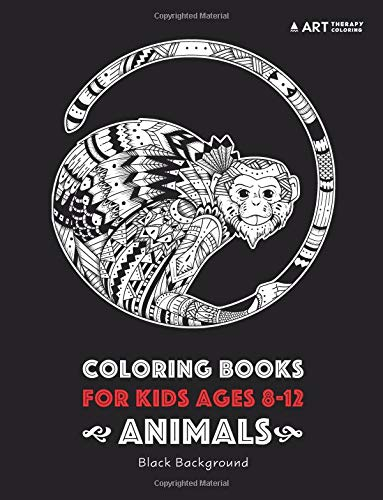 Coloring Books For Kids Ages 8 -12: Animals: Black Background: Coloring Book for Boys, Girls and Tweens
