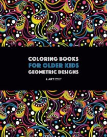 Coloring Books For Older Kids: Geometric Designs: Detailed Geometric Patterns For Relaxation