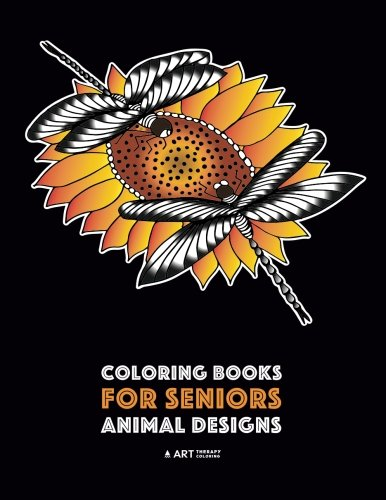 Coloring Books for Seniors: Animal Designs: Zendoodle Birds, Butterflies, Dogs, Wolves, Tigers, Zebra & More