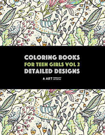Coloring Books For Teen Girls Vol 2: Detailed Designs: Advanced Designs For Older Girls & Teenagers