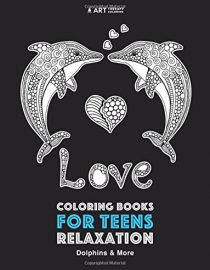 Coloring Books For Teens Relaxation: Dolphins & More: Advanced Ocean Coloring Pages for Teenagers, Tweens and Older Kids