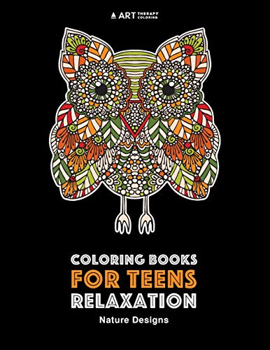 Coloring Books For Teens Relaxation: Nature Designs: Stress Relieving Patterns