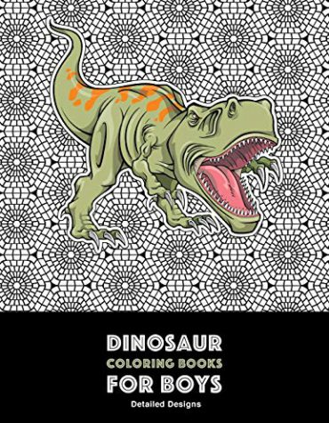 Dinosaur Coloring Books for Boys: Detailed Designs: Advanced Coloring Activity Book For Kids Of All Ages