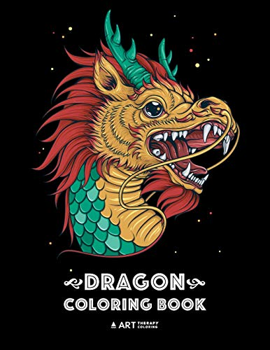Dragon Coloring Book for All Ages: Adults, Men, Women and Teens