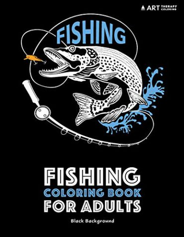 Fishing Coloring Book for Adults: Black Background: Stress Relieving Underwater Ocean Theme For Men And Women